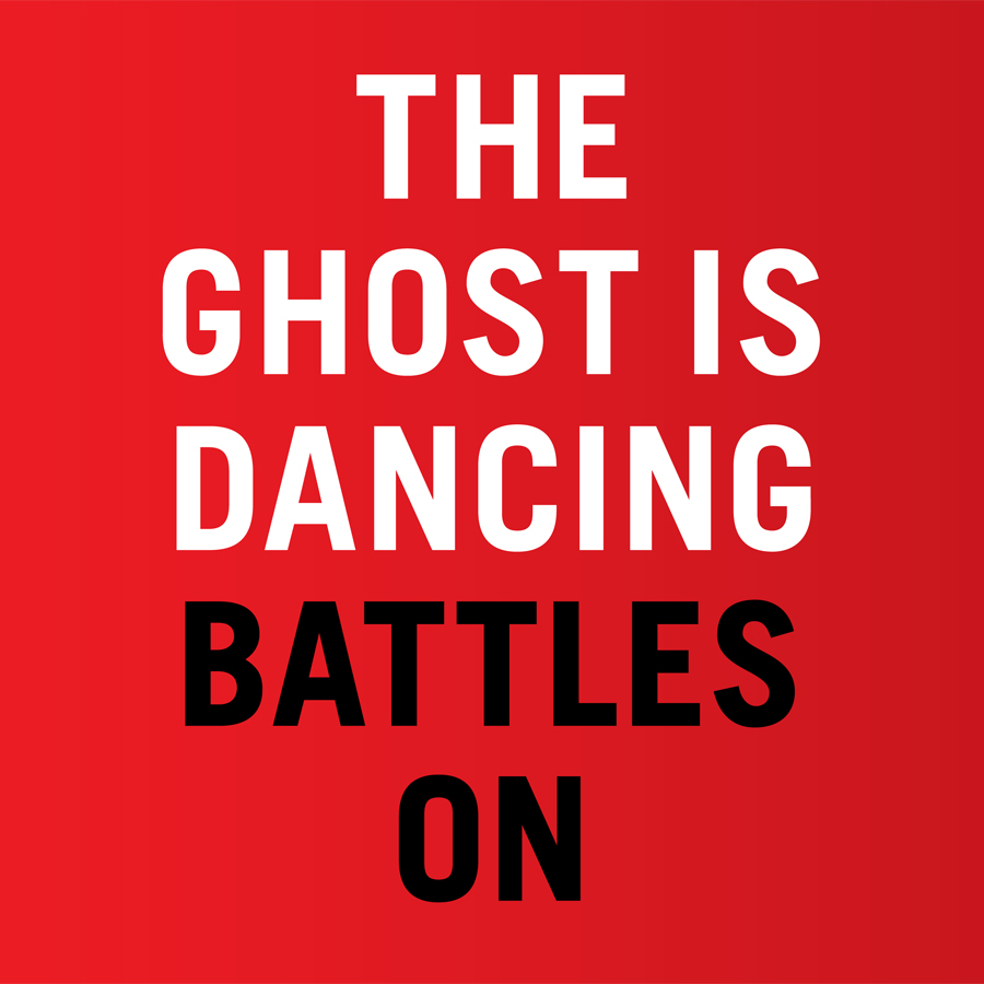The Ghost is Dancing - Battles On 2010