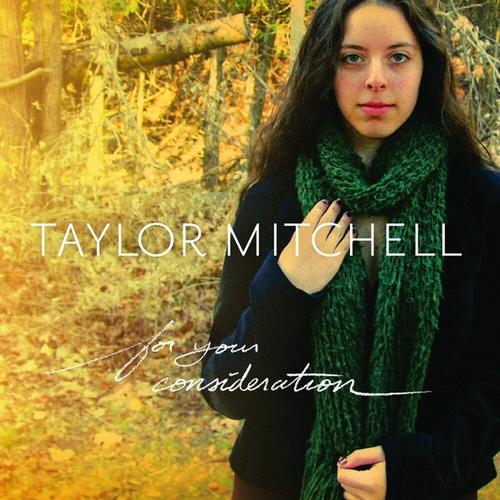 Taylor Mitchell - For Your Consideration 2009